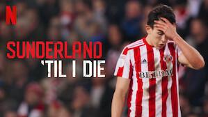 Sunderland 'Til I Die